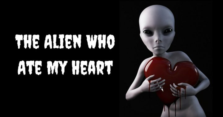 Alien Who Ate My Heart
